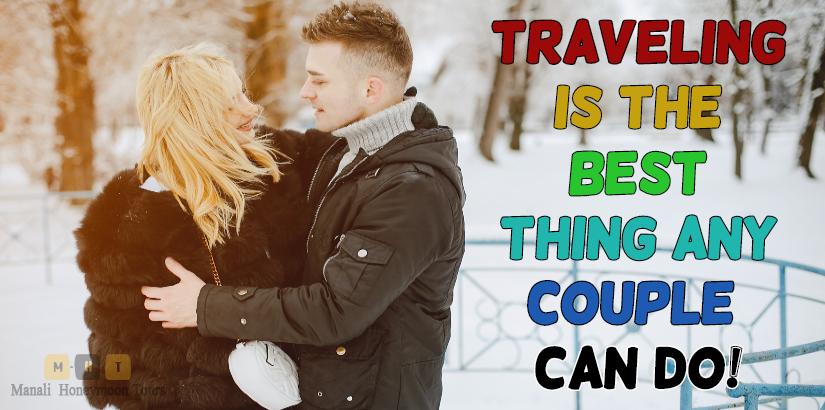 Make Your Manali Honeymoon Holidays Memorable