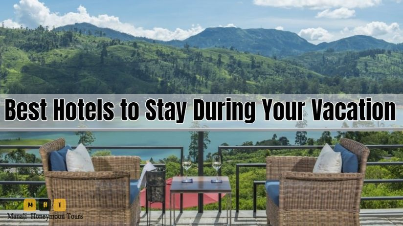 Best Hotels to Stay When You Visit Himachal