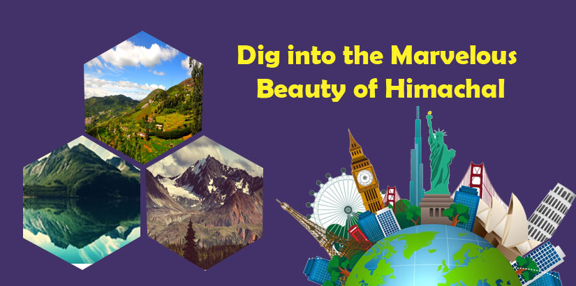 Dig into the Marvelous Beauty of Himachal