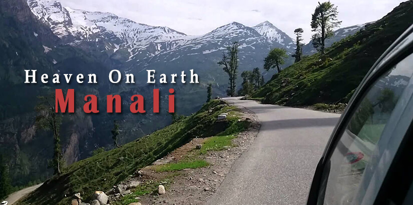 Heaven on Earth Manali