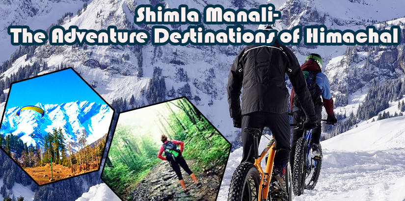 Himachal Pradesh Live the Adventure Here