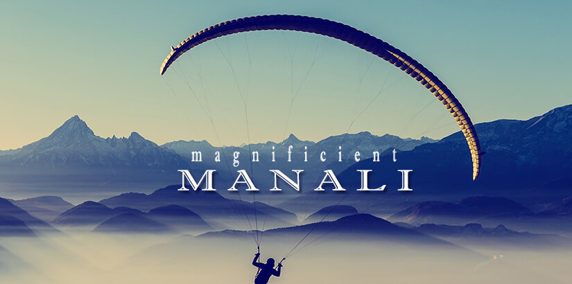 Manali The Magnificent Hill Station