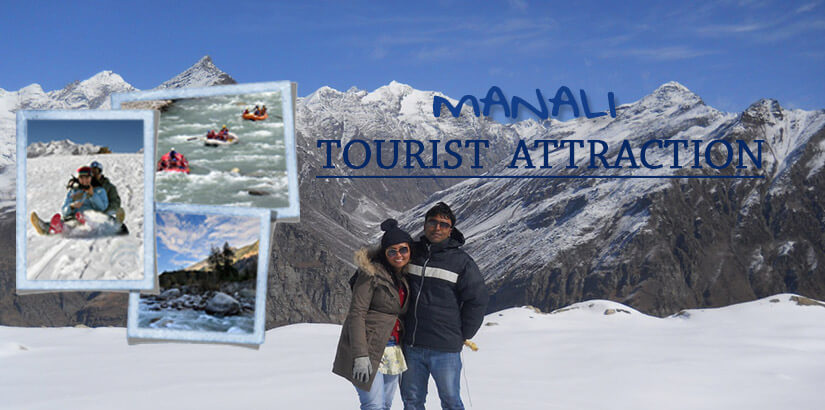 Exotic Tourist Attractions to Explore In Manali