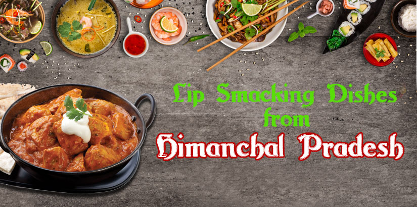 Traditional and Famous Dishes from Himachal